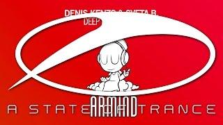 Denis Kenzo & Sveta B. - Deep In My Heart [A State Of Trance Episode 683]