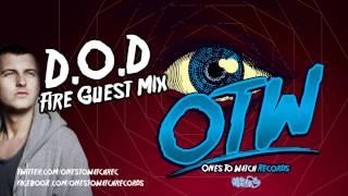 D.O.D - Fire Guest Mix