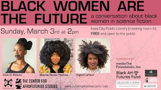 Black Women Are the Future: Celia C. Peters, Sheree Renée Thomas, and Ingrid LaFleur