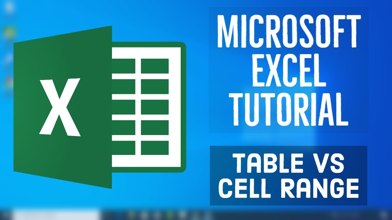 Microsoft Excel Tutorial - Table vs Cell Range in MS Excel