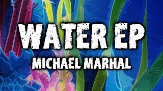 Michael Marhal - Water EP (Full Album)