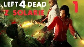 Left 4 Dead 2 #5 /w Solarie: Kierunek Szpital Miłosierdzia (STREAM)