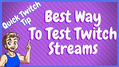 How To Test Your Twitch Stream