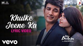 Khulke Jeene Ka - Dil Bechara Lyric Video Sushant-Sanjana A.R. Rahman Arijit-Shashaa