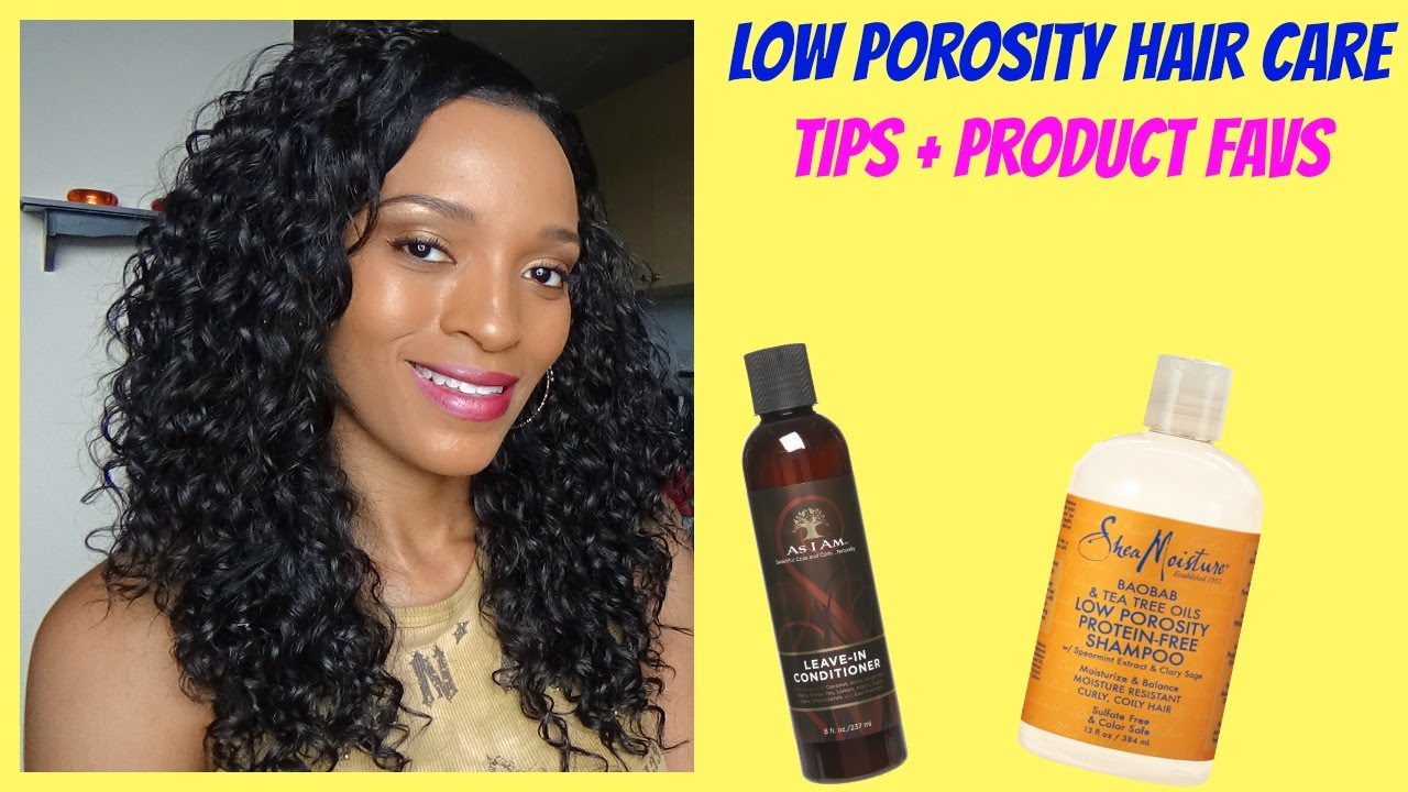 Low Porosity Hair Care Tips and Product Favs (Relaxed Hair) - YouTube