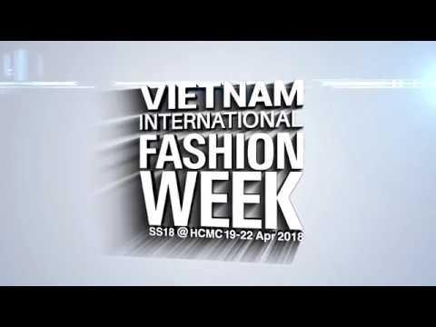 TRAILER OFFICALLY VIETNAM INTERNATIONAL FASHION WEEK SS 2018