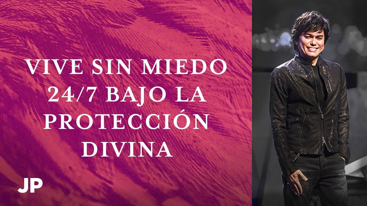 Vive Sin Miedo 24/7 Bajo La Protección Divina  | Joseph Prince Spanish