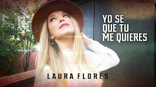 Laura Flores - Yo se que tu me quieres (Video Oficial)