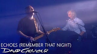 David Gilmour - Echoes (Remember That Night)