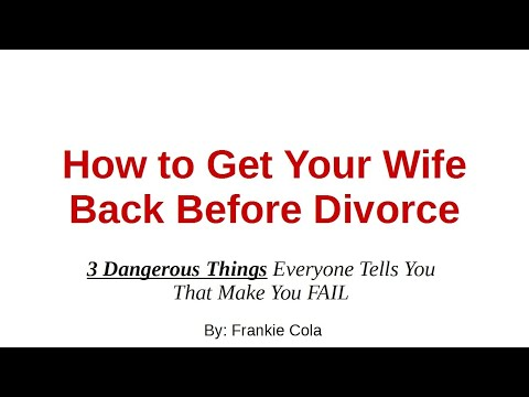 How to Get Your Wife Back Before Divorce - 3 Myths - YouTube