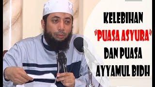 Kelebihan Puasa Asyura dan Puasa Ayyamul Bidh 3 hari sebulan - Ustadz Khalid Basalamah 2017 Video