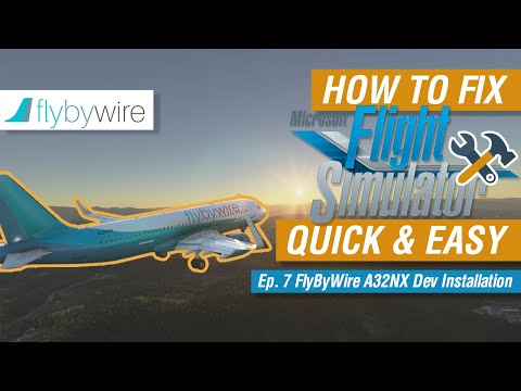 [TUTORIAL] FlyByWire A32NX Dev version Installation in MSFS 2020 Quick & Easy | Ep. 7  [HD]