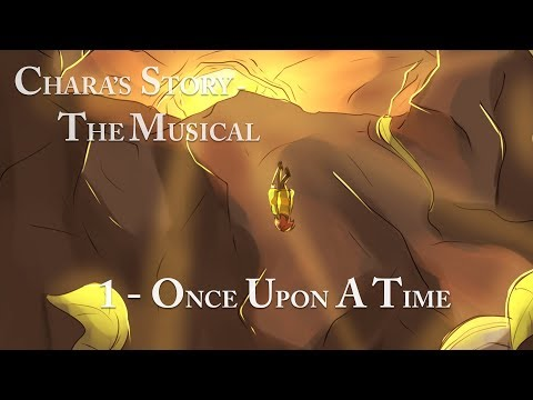 Once Upon a Time ~ Chara's Story - The Musical