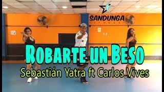 Robarte un Beso - Sebastián Yatra ft Carlos Vives # Coreografia Sandunga