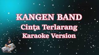 Kangen Band- Cinta Terlarang (Karaoke Lirik Tanpa Vocal)