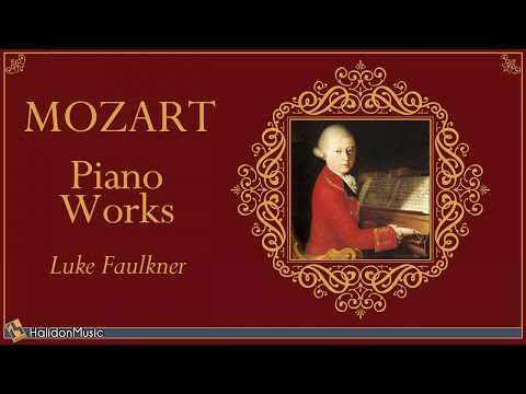 Mozart - Piano Works (Luke Faulkner)