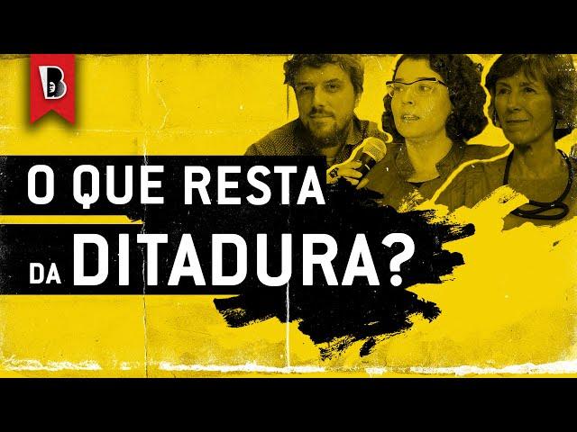 O QUE RESTA DA DITADURA? | Maria Rita Kehl, Renan Quinalha e Janaína Teles