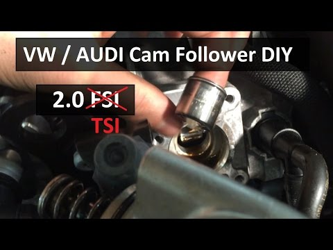 How To Check and Install Your CAM FOLLOWER, VW / AUDI 2.0 FSI, TSI, TFSI