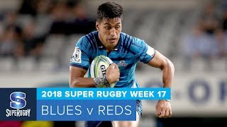 HIGHLIGHTS: 2018 Super Rugby Week 17: Blues v Reds