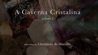capa de A Caverna Cristalina vol.I de Christiane de Murville