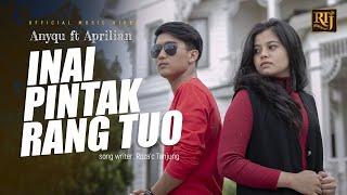 Anyqu feat Aprilian - Inai Pintak Rang Tuo (Official Music Video)