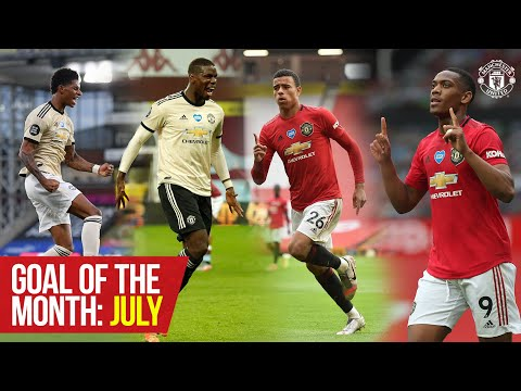 Goal of the Month | Martial, Rashford, Greenwood, Fernandes & Pogba | July 2020