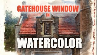 Gatehouse Window in Watercolor