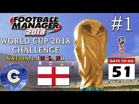 FM18 World Cup Challenge | Nation 1: England | E01: GROUP STAGES | Football Manager 2018