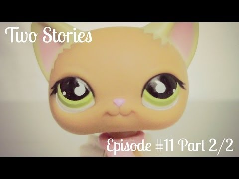 "LPS: Two Stories (Episode #11 Part 2/2 - ""Enough Is Enough"")"