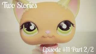 "LPS: Two Stories (Episode #11 Part 2/2 - ""Enough is Enough"")"