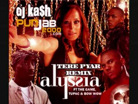 Alyssia Tere Pyar Remix ft The Game, Tupac Bow Wow #1