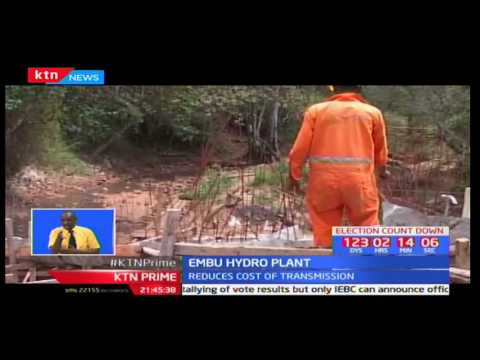 Embu hydro power plant to produce cheap energy for all Kenyans