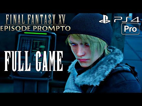 FINAL FANTASY XV - Episode Prompto Gameplay Walkthrough Part 1 FULL GAME [1080P 60FPS] PS4 PRO