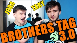 BROTHERS TAG 3.0 | TARY A JURA
