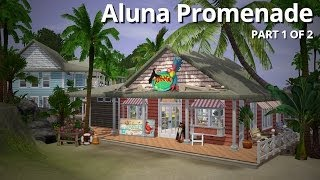 The Sims 3 Building - Aluna Promenade Part 1 of 2