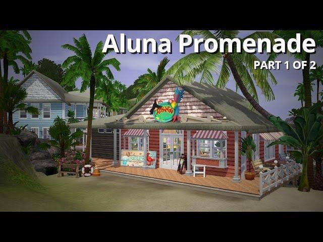 The Sims 3 Building - Aluna Promenade Part 1 of 2