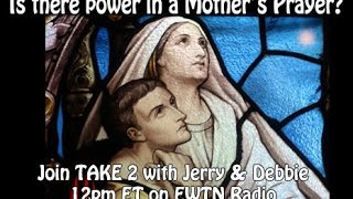 Take 2 with Jerry and Debbie - Mother's Prayer 8/29/16