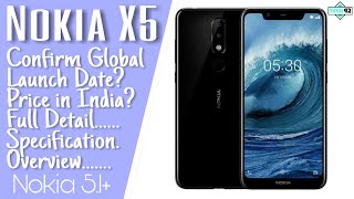 Nokia X5/5.1 Plus Confirm Launch 11July,Price in India? Full Detail 🔥