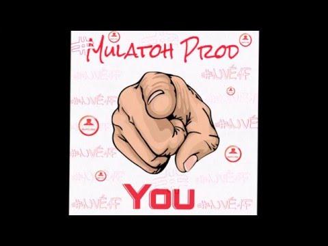 Mulatoh Prod - You ( Original Mix ) #NVÉ1F
