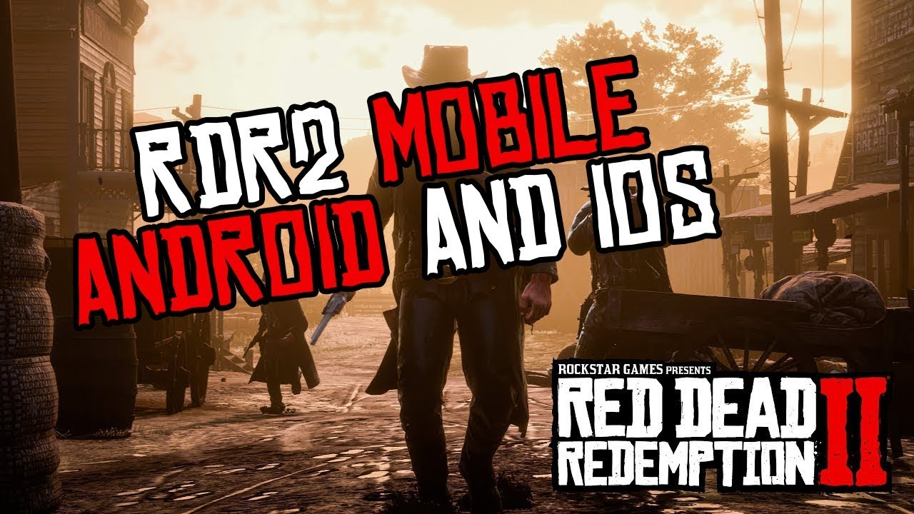 RDR2 Android - Red Dead Redemption 2 Android Mobile [2019]