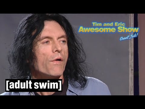 Tommy Wiseau Guest Directs | Tim and Eric Awesome Show, Great Job! | Adult Swim