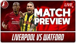 LIVERPOOL VS WATFORD PREVIEW SHOW | LFC Fan Chat & Opinion
