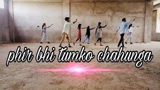 Phir Bhi Tumko Chahunga Dance   Arijit singh   Half Girlfriend   Dance