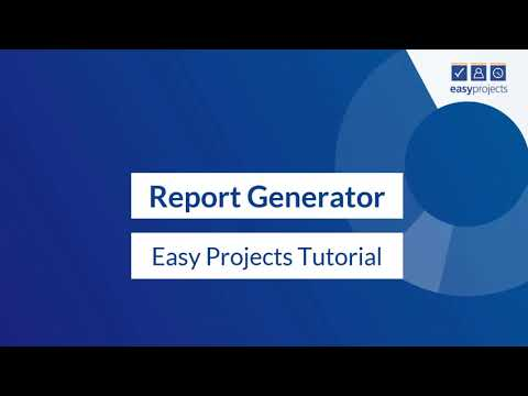 Report Generator - Easy Projects Tutorial