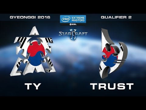 StarCraft 2 - TY vs. Trust (TvP) - Quarterfinal - Qualifier 2 - IEM Gyeonggi 2016 Open Qualifiers