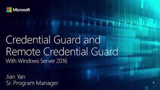 Credential Guard and Remote Guard in Windows Server 2016