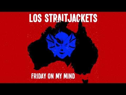 "Los Straitjackets - ""Friday On My Mind"""