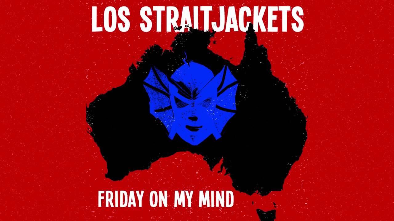 los-straitjackets-friday-on-my-mind-losstraitjackets