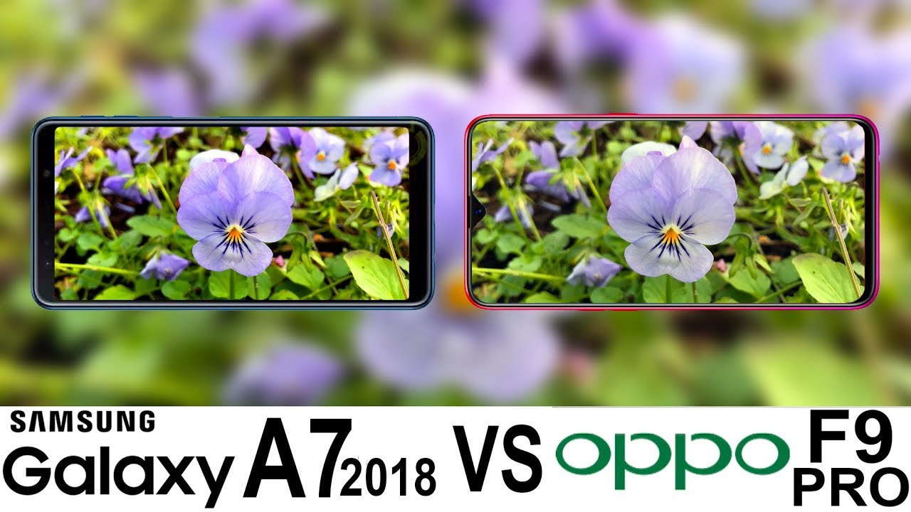 Samsung Galaxy A7 2018 Vs Oppo F9 Pro Camera Test Youtube