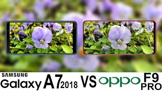 Samsung Galaxy A7 2018 Vs Oppo F9 Pro Camera Test